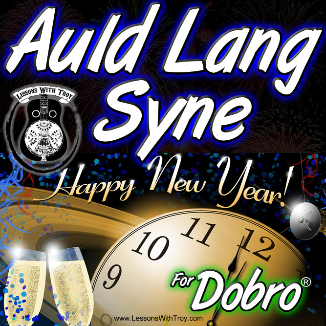 AULD LANG SYNE - New Year's Eve Song for Dobro®