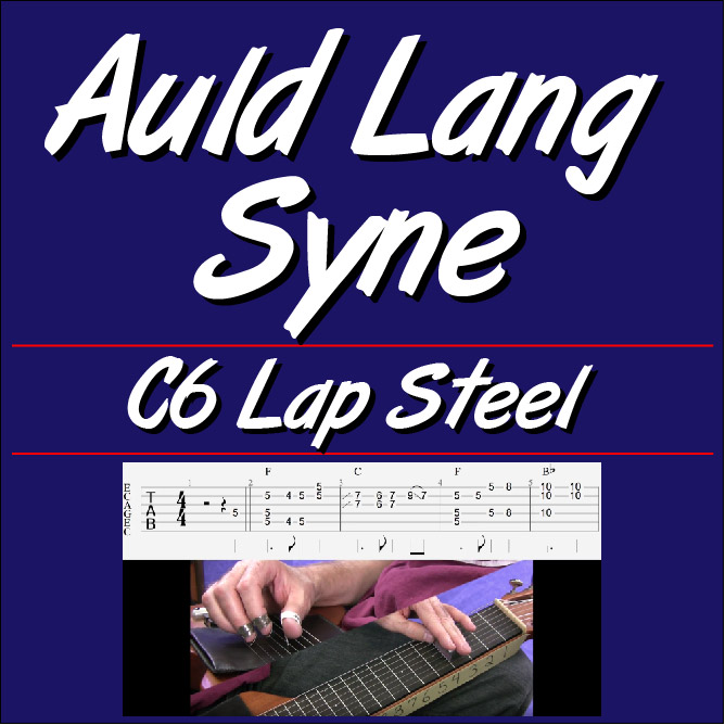 Auld Lang Syne - for C6 Lap Steel