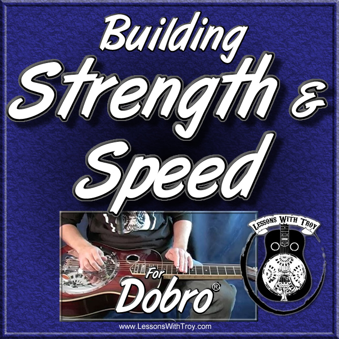Building Strength & Speed - Vol. #1 for the Dobro®