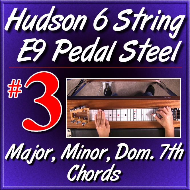 #3 - Hudson Pedal Steel Basics - Major, Minor, Dom 7th Chords