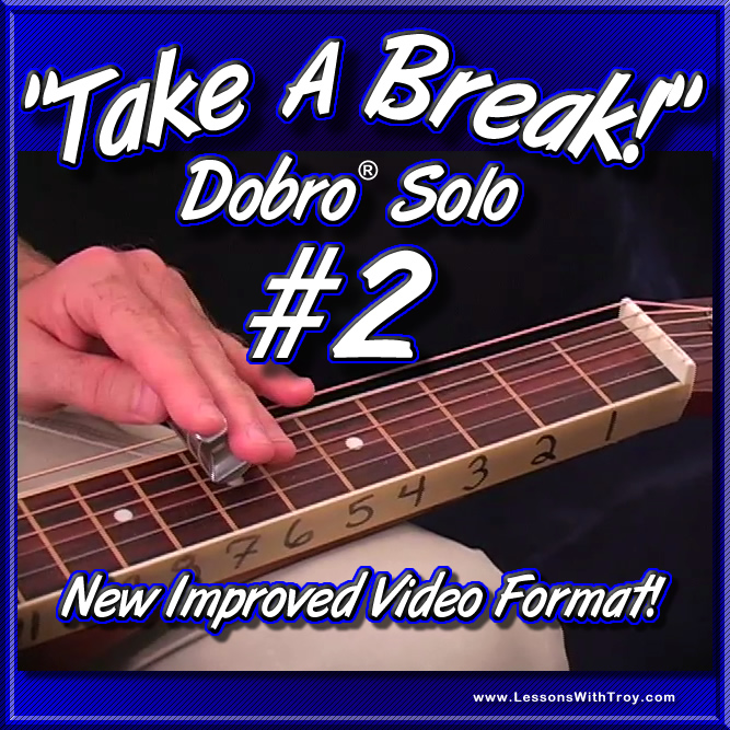 Take A Break - Dobro® Solo #2