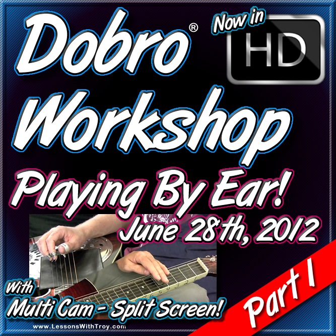 """Dobro Workshop - June 28th, 2012 - """"Playing By Ear"""" - Part 1"""