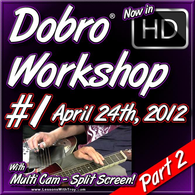 DOBRO WORKSHOP - APRIL 24TH, 2012 - #1 - Part 2