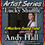 Lucky Shuffle by Andy Hall