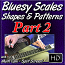 Bluesy Scales, Shapes, & Patterns - Part 2