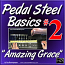 "#02 - PEDAL STEEL BASICS - ""Amazing Grace"" - Using Major Chord Grips"