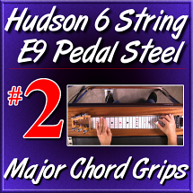 #2 - Hudson Pedal Steel Basics - MAJOR CHORD GRIPS