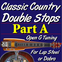 Classic Country Double Stops - Open G - PART A