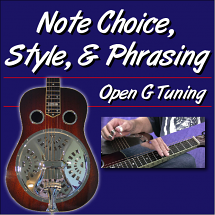 Note Choice, Phrasing, & Style - Open G - Dobro