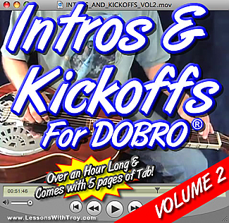 Intros and Kickoffs for Dobro® - Volume #2 - with Tablature!