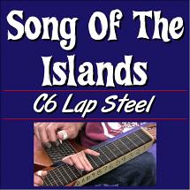 Song Of The Islands - For C6 Hawaiian Lap Steel