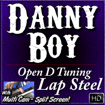 DANNY BOY - for Open D Tuned Lap Steel