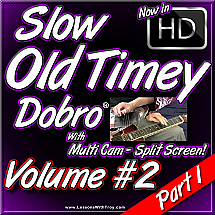 Slow Old Timey Dobro - Volume #2 - PART 1
