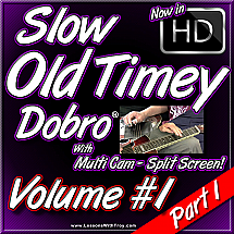 Slow Old Timey Dobro - Volume #1 - PART 1