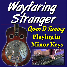 Wayfaring Stranger - Open D - Playing in Minor Keys
