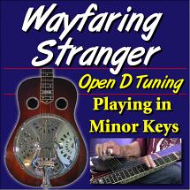 Wayfaring Stranger - Open D - Playing in Minor Keys
