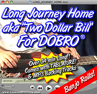 "LONG JOURNEY HOME - aka ""Two Dollar Bill"" - a Study in Forward Rolls for Dobro®"