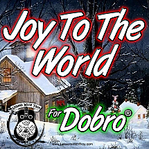JOY TO THE WORLD - Christmas song for Dobro®