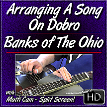 BANKS OF THE OHIO - Arranging A Song On Dobro