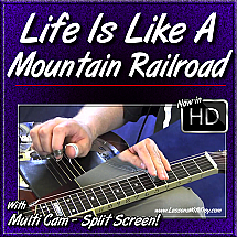 "LIFE IS LIKE A MOUNTAIN RAILROAD - aka ""Life's Railway to Heaven"" - for Dobro"