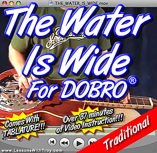 The Water Is Wide - Traditional Song for Dobro®