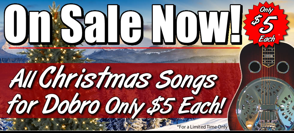 $5 Dollar Lesson Sale! All Dobro Christmas Songs Only $5 Each