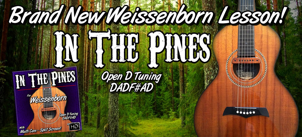 In The Pines - for Weissenborn