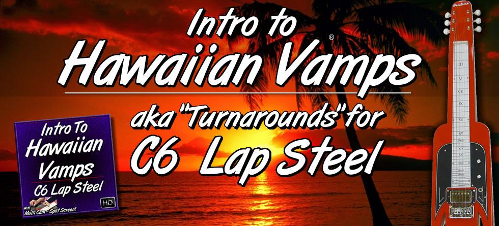 Intro To Hawaiian Vamps (aka Turnarounds) for C6 Lap Steel