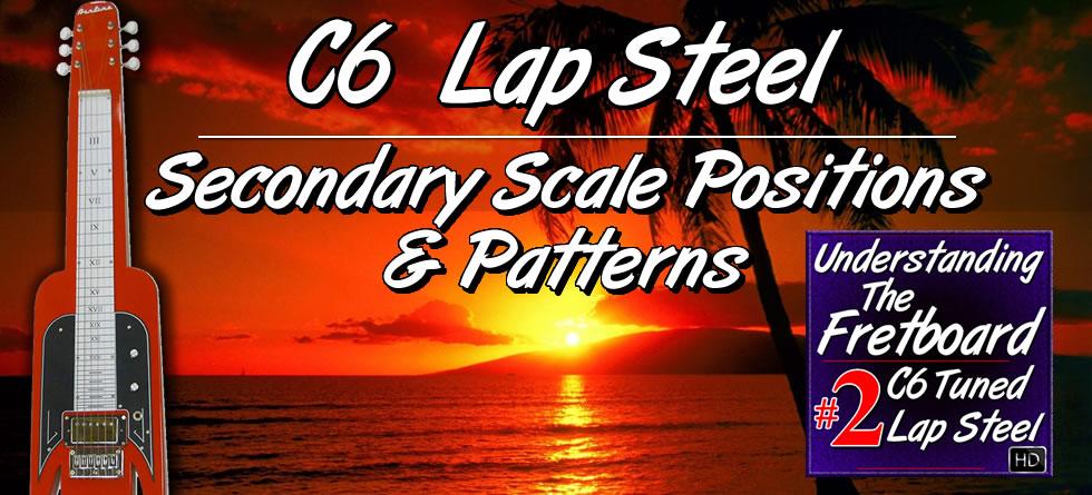 Understanding The Fretboard Volume #2 - C6 Lap Steel
