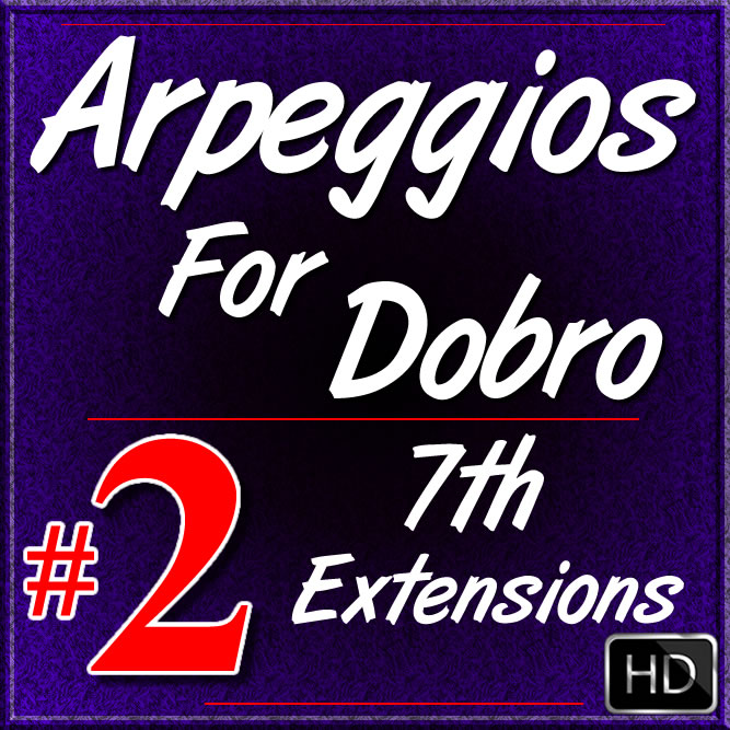 Arpeggios For Dobro - Volume #2 - 7th Extensions