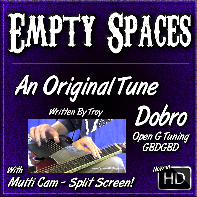 EMPTY SPACES - an original tune for Dobro in Open G Tuning