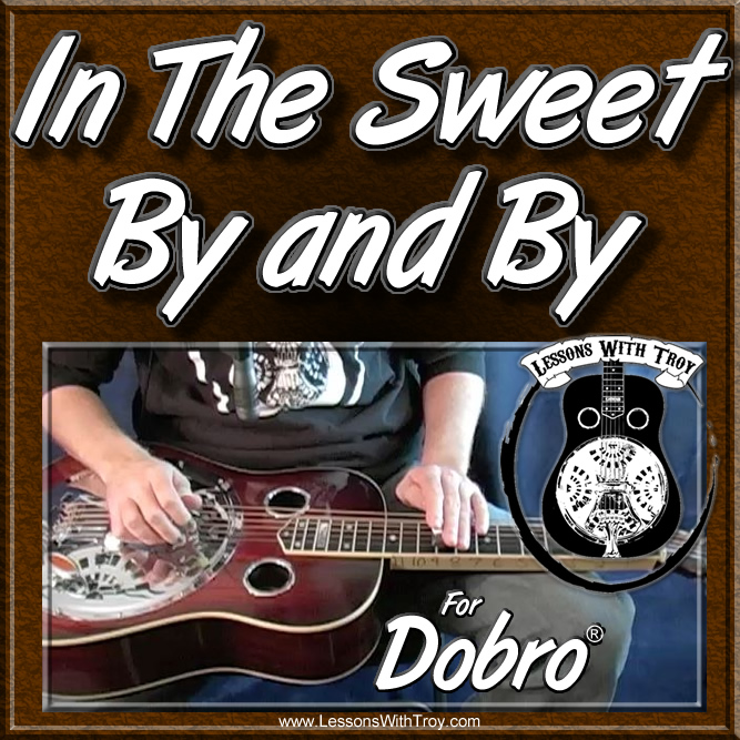 In The Sweet By and By - Gospel Song for Dobro®