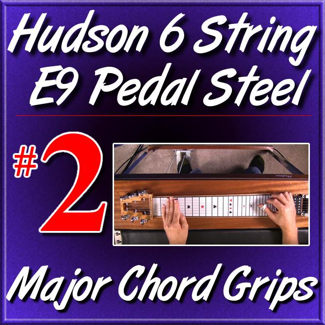 #2 - Hudson Pedal Steel Basics - MAJOR CHORD GRIPS