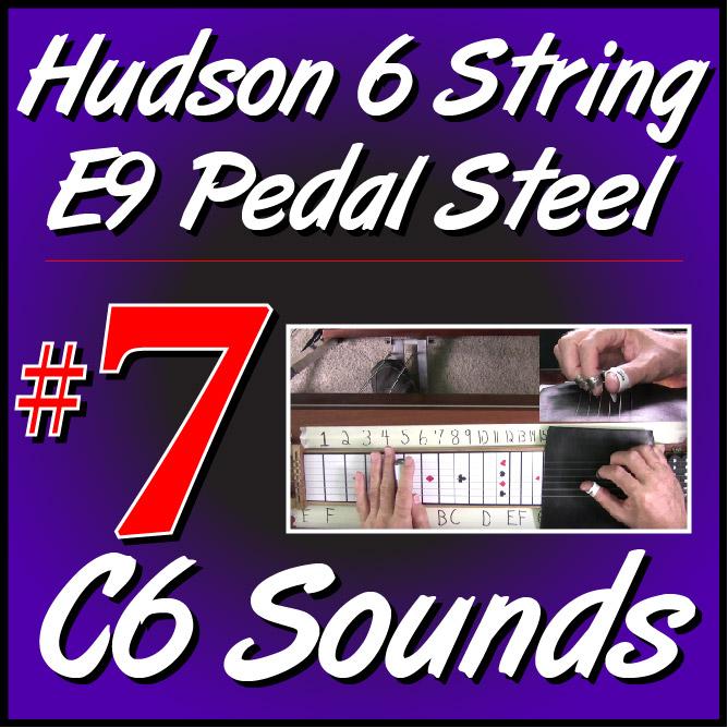 #7 - Hudson Pedal Steel Basics - C6 Sounds For E9 Hudson