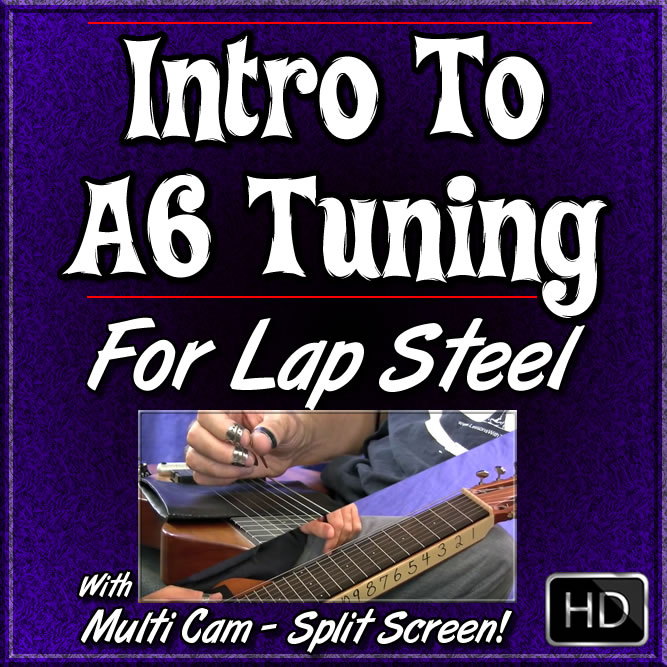 #1 - Intro To A6 Tuning (for 6 or 8 String Lap Steel)