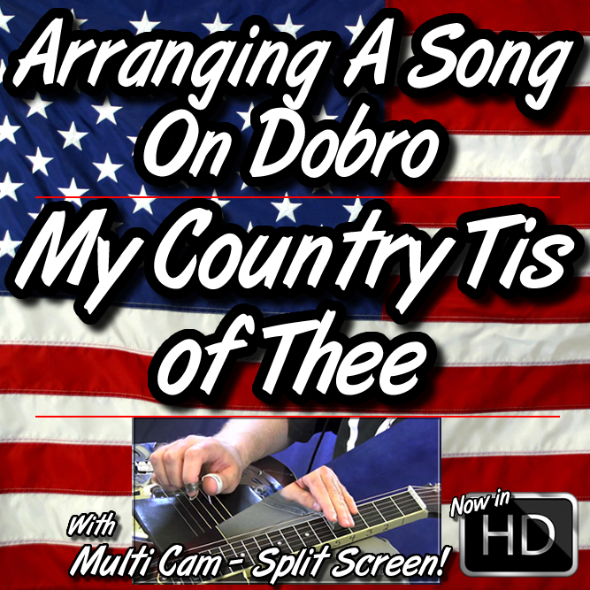 MY COUNTRY TIS OF THEE - Arranging A Song On Dobro