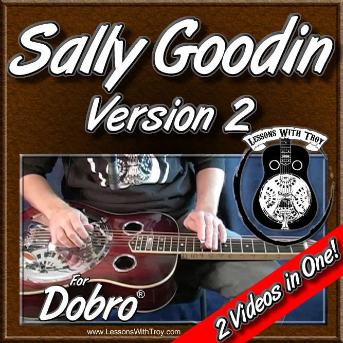 Sally Goodin - Version #2 - For Dobro®
