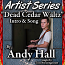 Dead Cedar Waltz by Andy Hall