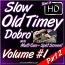 Slow Old Timey Dobro - Volume #1 - PART 2
