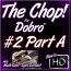 THE CHOP - #2 - PART A