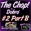 THE CHOP - #2 - PART B