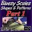 Bluesy Scales, Shapes, & Patterns - Part 1
