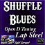SHUFFLE BLUES - Open D Lap Steel