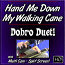 Hand Me Down My Walking Cane - Dobro Duet
