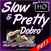 SLOW 'N PRETTY Dobro® - Part 1