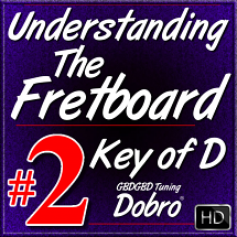Understanding The Fretboard - Vol. 2 - Key of D in Open G Tuning