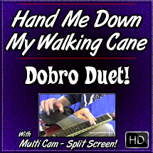 Hand Me Down My Walking Cane - Dobro Duet