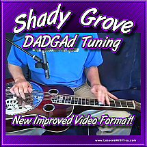 Shady Grove - song for Dobro® - DADGAd tuning