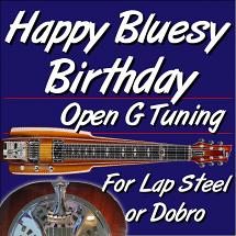Happy Bluesy Birthday - Open G - Dobro or Lap Steel