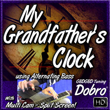 MY GRANDFATHER'S CLOCK - song for Dobro